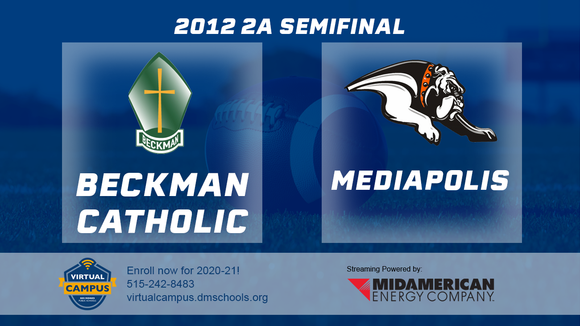 2012 Football Class 2A Semifinal (Beckman Catholic, Dyersville vs. Mediapolis) Digital Download