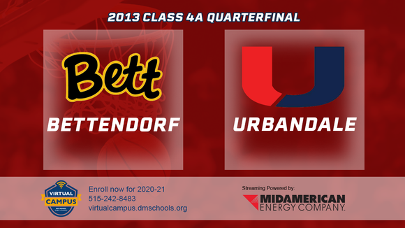 2013 Basketball Class 4A Quarterfinal (Bettendorf vs. Urbandale) Digital Download.