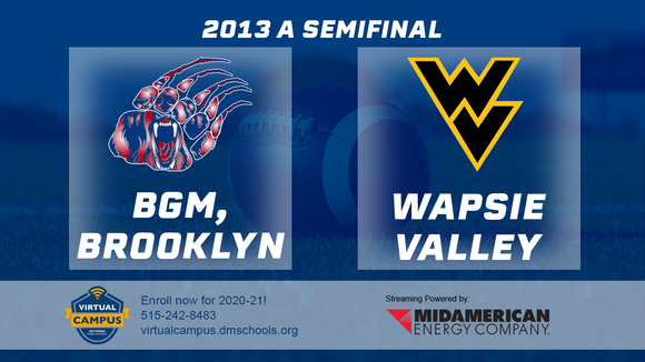 2013 Football Class A Semifinal (B-G-M, Brooklyn vs. Wapsie Valley, Fairbank) - Digital Download