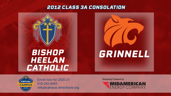 2012 Basketball Class 3A Consolation (Bishop Heelan Catholic vs. Grinnell) Digital Download