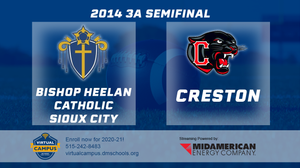 2014 Football 3A Semifinal (Bishop Heelan Catholic, Sioux City vs. Creston) - Digital Download