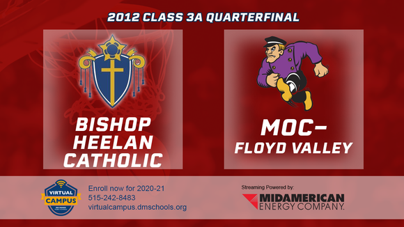2012 Basketball Class 3A Quarterfinal (Bishop Heelan Catholic vs. MOC-Floyd Valley) Digital Download