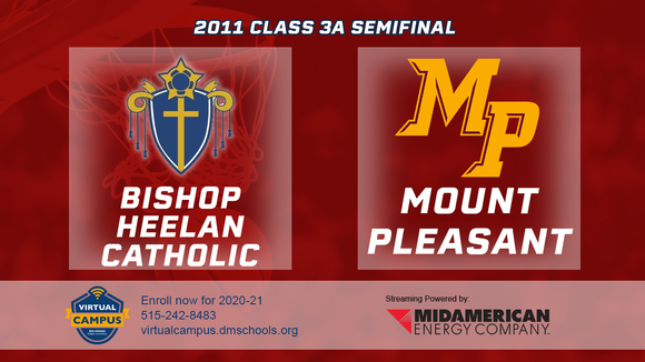2011 Basketball Class 3A Semifinal (Bishop Heelan Catholic, SC vs. Mount Pleasant) Digital Download