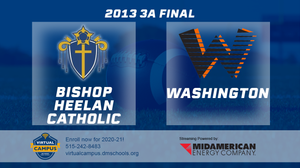 2013 Football Class 3A Final (Bishop Heelan Catholic, Sioux City vs. Washington) Digital Download