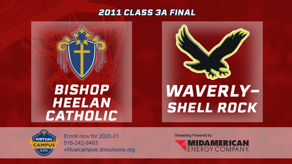 2011 Basketball Class 3A Championship (Bishop Heelan Catholic, SC vs. Waverly-Shell Rock) Digital Download