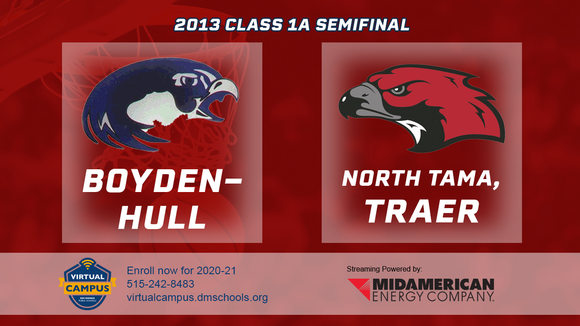 2013 Basketball Class 1A Semifinal (Boyden-Hull vs. North Tama, Traer) Digital Download