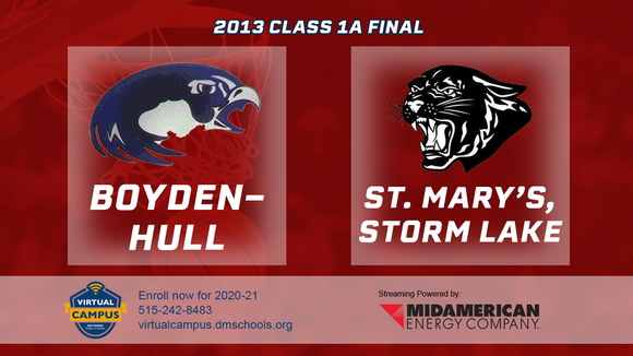 2013 Basketball Class 1A Championship (Boyden-Hull vs. St. Mary's, Storm Lake) Digital Download