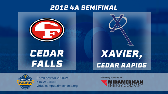 2012 Football Class 4A Semifinal (Cedar Falls vs. Xavier, Cedar Rapids) Digital Download