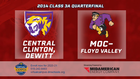 2014 Basketball Class 3A Quarterfinal (Central Clinton, Dewitt vs. Moc-Floyd Valley) Digital Download