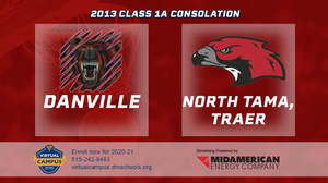2013 Basketball Class 1A Consolation (Danville vs. North Tama, Traer) Digital Download