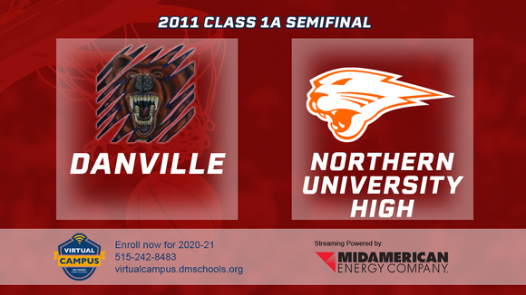 2011 Basketball Class 1A Semifinal (Danville vs. Northern University High) Digital Download