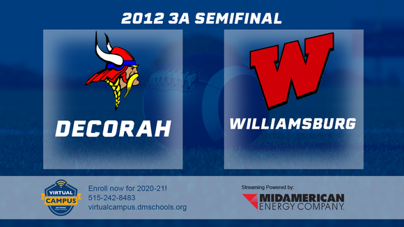 2012 Football Class 3A Semifinal (Decorah vs. Williamsburg) Digital Download