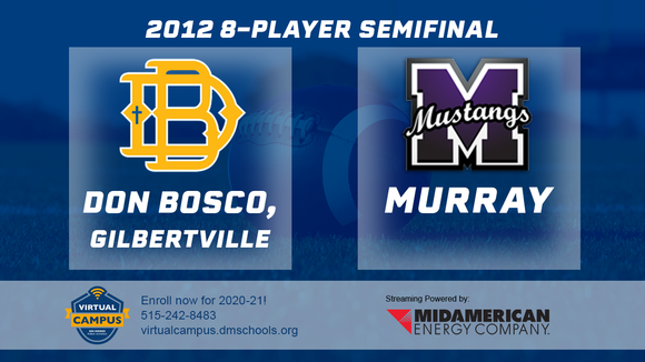 2012 Football 8-Player Semifinal (Don Bosco, Gilbertville vs. Murray) Digital Download