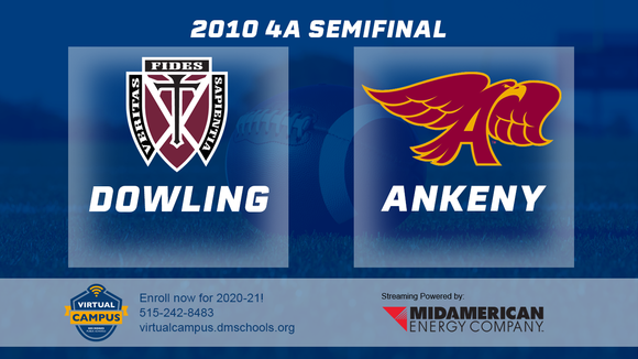 2010 Football Class 4A Semifinal (Dowling Catholic, WDM vs. Ankeny) Digital Download