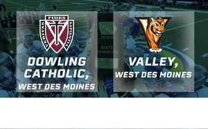 2015 Football Class 4A Semifinal (Dowling Catholic, West Des Moines vs. Valley, West Des Moines - Digital Download