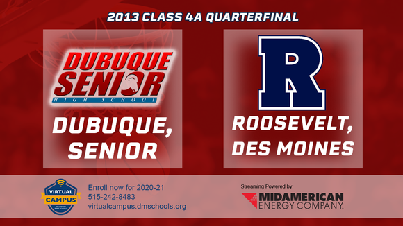 2013 Basketball Class 4A Quarterfinal (Dubuque, Senior vs. Roosevelt, Des Moines) Digital Download