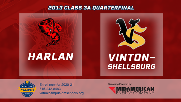 2013 Basketball Class 3A Quarterfinal (Harlan vs. Vinton-Shellsburg) Digital Download