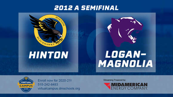 2012 Football Class A Semifinal (Hinton vs. Logan-Magnolia) Digital Download