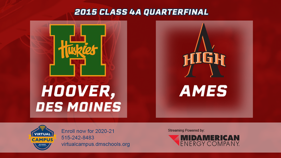 2015 Basketball Class 4A Quarterfinal (Des Moines, Hoover vs. Ames) Digital Download