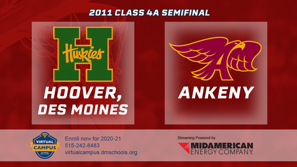 2011 Basketball Class 4A Semifinal (Des Moines, Hoover vs. Ankeny) Digital Download