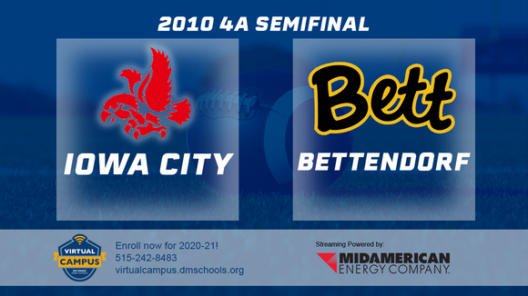 2010 Football Class 4A Semifinal (Bettendorf vs. Iowa City, City High) Digital Download
