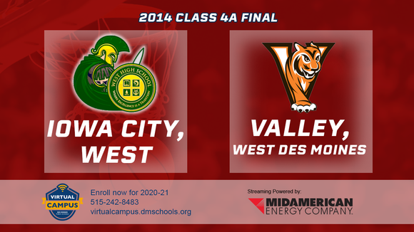2014 Basketball Class 4A Championship (Iowa City, West vs. Valley, West Des Moines) Digital Download