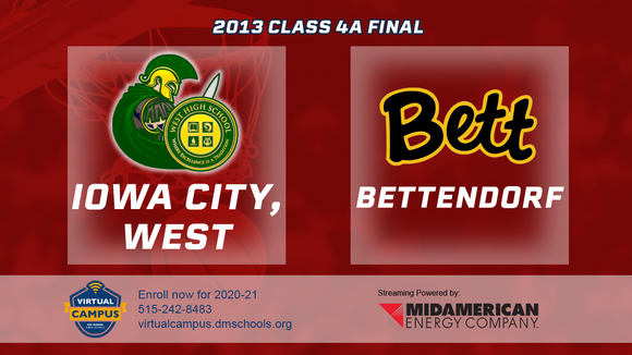 2013 Basketball Class 4A Championship (Iowa City, West vs. Bettendorf) Digital Download