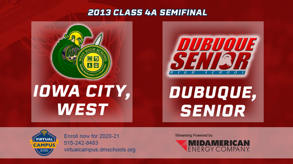 2013 Basketball Class 4A Semifinal (Iowa City, West vs. Dubuque, Senior) Digital Download