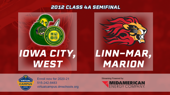 2012 Basketball Class 4A Semifinal (Iowa City, West vs. Linn-Mar, Marion) Digital Download