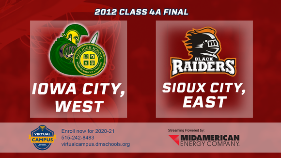 2012 Basketball Class 4A Championship (Iowa City, West vs. Sioux City, East) Digital Download