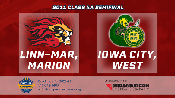2011 Basketball Class 4A Semifinal (Linn-Mar Marion vs. Iowa City, West) Digital Download