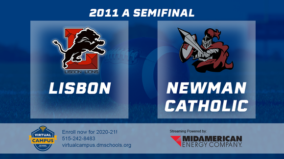 2011 Football Class A Semifinal (Newman Catholic vs. Lisbon) Digital Download