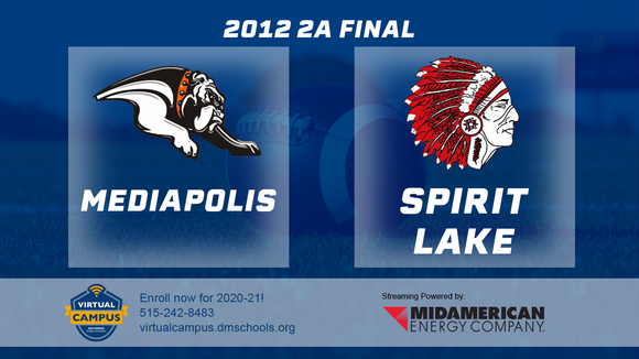 2012 Football Class 2A Championship (Mediapolis vs. Spirit Lake) Digital Download