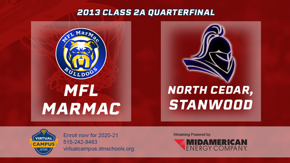 2013 Basketball Class 2A Quarterfinal (MFL MarMac vs. North Cedar, Stanwood) Digital Download