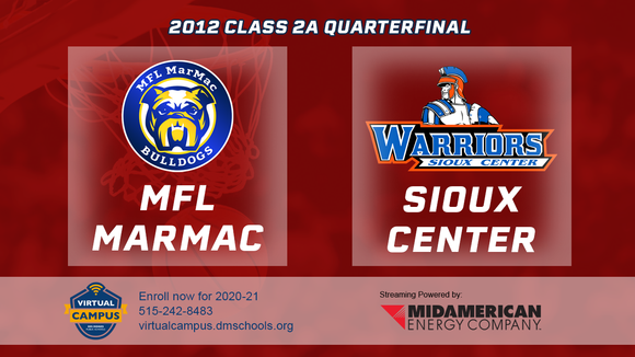 2012 Basketball Class 2A Quarterfinal (MFL/MAR-MAC vs. Sioux Center) Digital Download