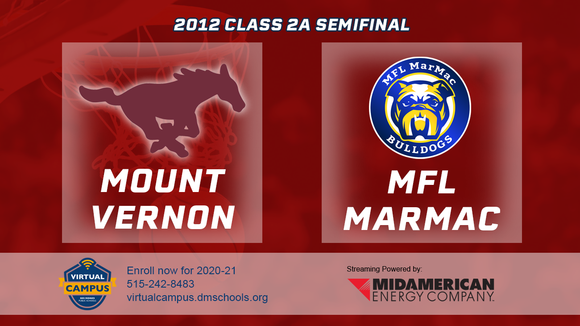 2012 Basketball Class 2A Semifinal (Mount Vernon vs. MFL/MAR-MAC) Digital Download