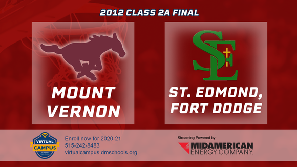2012 Basketball Class 2A Championship (Mount Vernon vs. St. Edmond, Fort Dodge) Digital Download