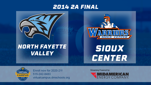 2014 Football 2A Final (North Fayette Valley vs. Sioux Center) - Digital Download