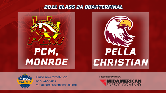 2011 Basketball Class 2A Quarterfinal (PCM, Monroe vs. Pella Christian) Digital Download