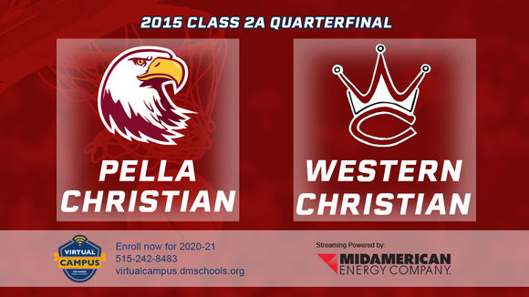 2015 Basketball Class 2A Quarterfinal (Pella Christian vs. Western Christian, Hull) Digital Download