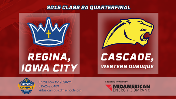 2015 Basketball Class 2A Quarterfinal (Regina, Iowa City vs. Cascade, Western Dubuque) Digital Download