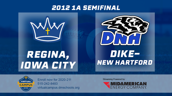 2012 Football Class 1A Semifinal (Dike-New Hartford vs. Regina, Iowa City) Digital Download