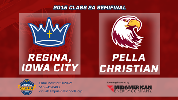 2015 Basketball Class 2A Semifinal (Regina, Iowa City vs. Pella Christian) Digital Download