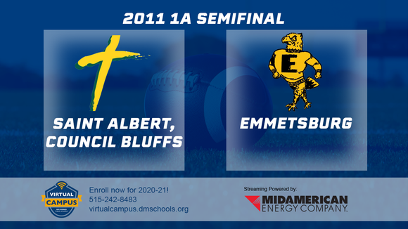 2011 Football Class 1A Semifinal (Emmetsburg vs. St. Albert, Council Bluffs) Digital Download
