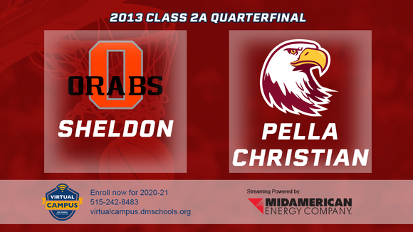 2013 Basketball Class 2A Quarterfinal (Sheldon vs. Pella Christian) Digital Download