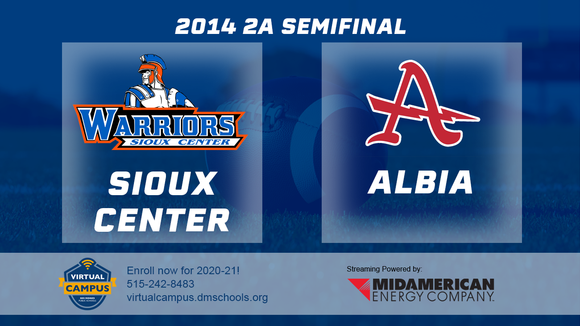 2014 Football 2A Semifinal (Sioux Center vs. Albia) - Digital Download