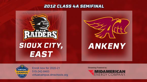 2012 Basketball Class 4A Semifinal (Sioux City, East vs. Ankeny) Digital Download