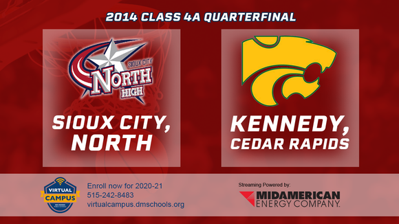 2014 Basketball Class 4A Quarterfinal (Sioux City, North vs. Cedar Rapids, Kennedy) Digital Download
