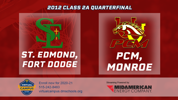 2012 Basketball Class 2A Quarterfinal (St. Edmond, Fort Dodge vs. PCM, Monroe) Digital Download