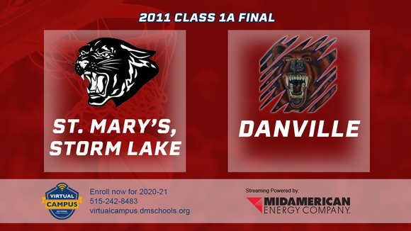 2011 Basketball Class 1A Championship (St. Mary's, Storm Lake vs. Danville) Digital Download
